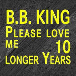 Please Love Me / Ten Longer Years (Original Artist Original Songs)