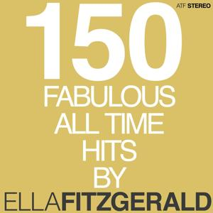 150 Fabulous Hits by Ella Fitzgerald