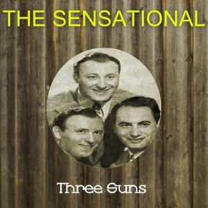 The Sensational Three Suns