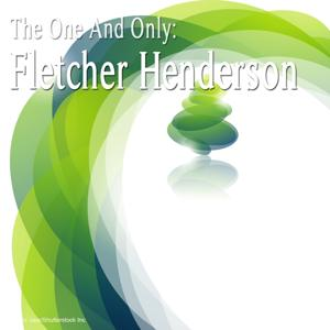 The One And Only: Fletcher Henderson (Remastered)