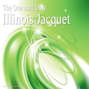 The One and Only: Illinois Jacquet (Remastered)