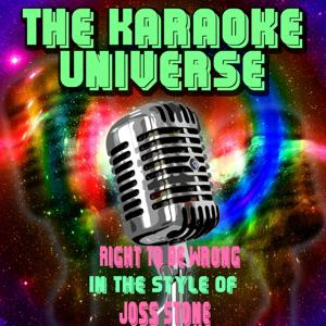 Right to Be Wrong (Karaoke Version) [in the Style of Joss Stone]