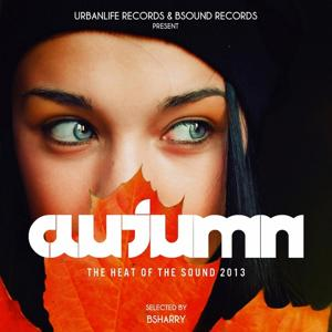 Autumn: The Heat of the Sound 2013 (Selected By Bsharry)