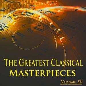 The Greatest Classical Masterpieces, Vol. 50 (Remastered)