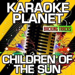 Children Of The Sun (Karaoke Version) (Originally Performed By Tinie Tempah & John Martin)