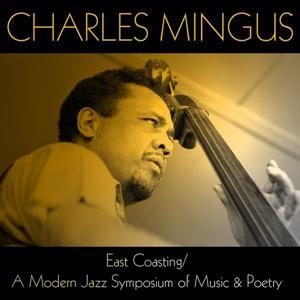 Charles Mingus: East Coasting / A Modern Jazz Symposium of Music & Poetry
