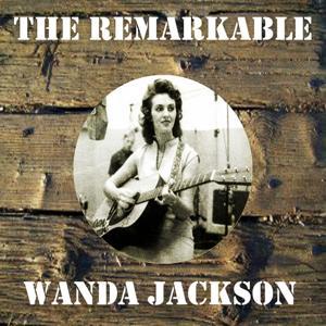 The Remarkable Wanda Jackson