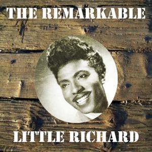 The Remarkable Little Richard