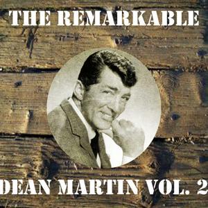 The Remarkable Dean Martin, Vol. 2