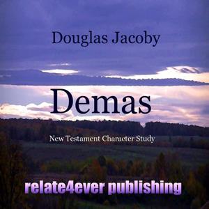 Demas (New Testament Character Study)
