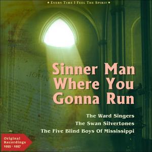 Sinner Man Where You Gonna Run (Every Time I Feel the Spirit - Original Gospel 1955 - 1957)