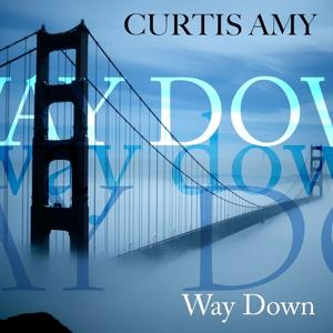 Curtis Amy: Way Down