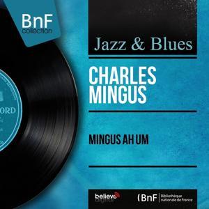 Mingus Ah Um (Mono Version)