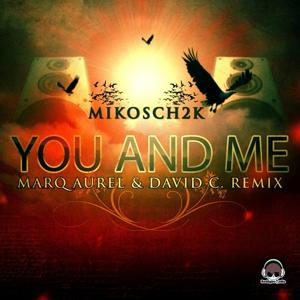 You and Me (Marq Aurel & David C Remix Edition)