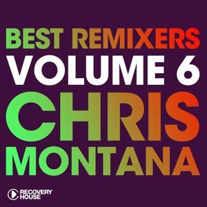 Best Remixers, Vol. 6: Chris Montana