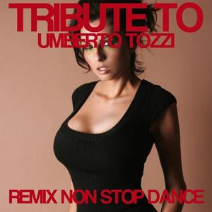 Tribute To Umberto Tozzi (Remix Non Stop Dance)