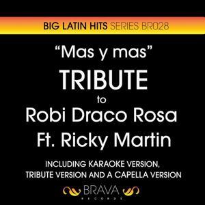 Mas y Mas - Tribute To Robi Draco Rosa And Ricky Martin