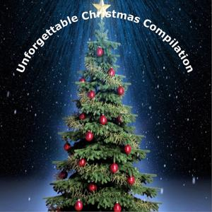 Unforgettable Chritmas Compilation (All Tracks Remastered 2013)
