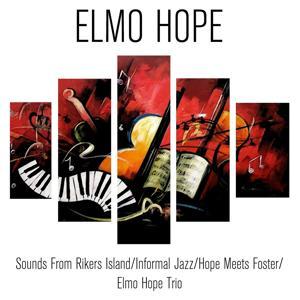 Elmo Hope: Sounds From Rikers Island/Informal Jazz/Hope Meets Foster/Elmo Hope Trio