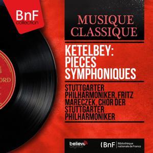 Ketèlbey: Pièces symphoniques (Stereo Version)