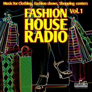 Fashion House Radio, Vol. 1 (Music for Clothing, Fashion Shows, Shopping Centers)