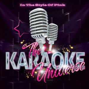 The Karaoke Universe in the Style of Pink