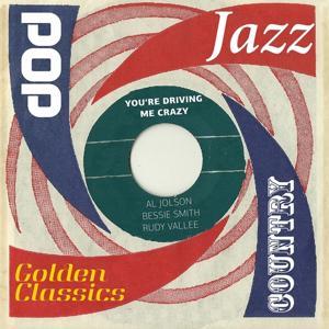 You're Driving Me Crazy (Golden Classics)