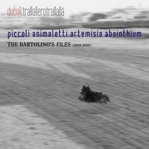 Trallallerotrallallà (Piccoli animaletti - Artemisia Absinthium 2008-2009)