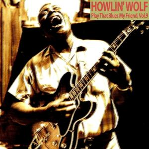 Play That Blues My Friend, Vol. 9