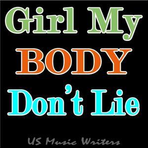 Girl My Body Don't Lie