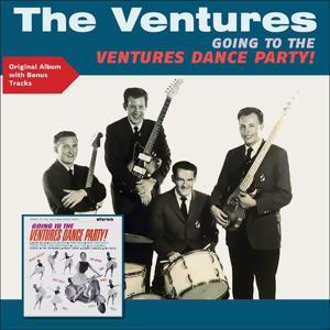 Going to the Ventures Dance Party (Original Album Plus Bonus Tracks)
