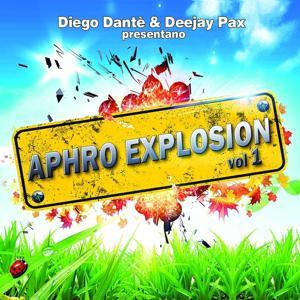 Aphro Explosion, Vol. 1 (Diego Dantè & Deejay Pax Presentano)