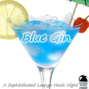 Blue Gin a Sophisticated Lounge Music Night