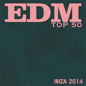 Edm Top 50 Ibiza 2014