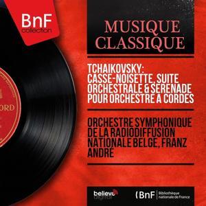 Tchaikovsky: Casse-noisette, suite orchestrale & Sérénade pour orchestre à cordes (Stereo Version)