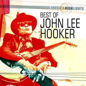 Music & Highlights: John Lee Hooker - Best of