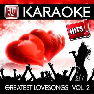 Hitpool Karaoke Hits: Greatest Lovesongs, Vol. 2