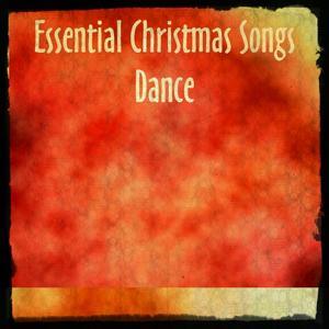 Essential Christmas Songs Dance (Electro EDM)