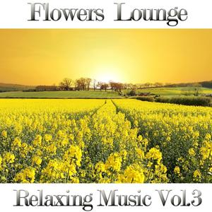 Flowers Lounge, Vol. 3