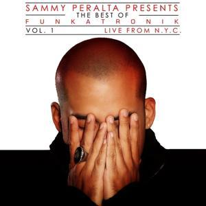Sammy Peralta Presents Funkatronik Best of Live from NYC, Vol.1