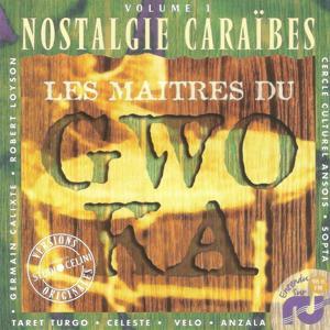 Les maîtres du Gwo Ka, vol. 1 (Nostalgie Caraïbes - Versions Originales enregistrées au Studio Celini)
