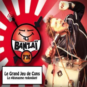 Le grand jeu de cons: Le pléonasme redondant (Banzaï FM)