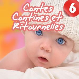 Contes, contines et ritournelles, Vol. 6 (Chants et histoires pour enfants)