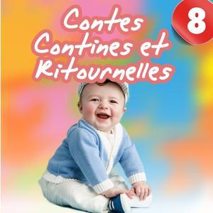 Contes, contines et ritournelles, Vol. 8 (Chants et histoires pour enfants)