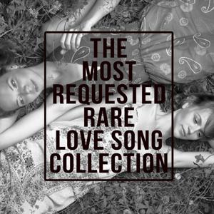 The Most Requested Rare Love Song Collection
