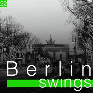 Berlin Swings, Vol. 22 (Die goldene Ära deutscher Tanzorchester)