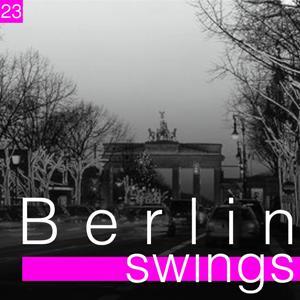 Berlin Swings, Vol. 23 (Die goldene Ära deutscher Tanzorchester)