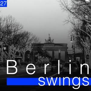 Berlin Swings, Vol. 27 (Die goldene Ära deutscher Tanzorchester)