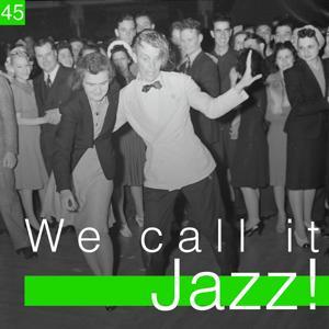 We Call It Jazz!, Vol. 45