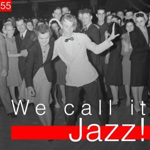 We Call It Jazz!, Vol. 55